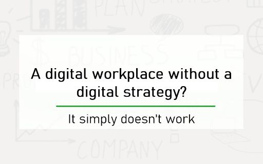 A digital workplace without a digital strategy? Thumbnail